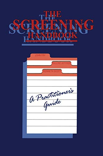 The Screening Handbook: A Practitioner's Guide: Fry, John; Jeffree, Pauline; Scott, Kenneth