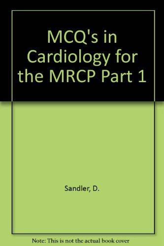 MCQs in Cardiology for the MRCP Part 1: Sandler, David A.; Sandler, Gerald
