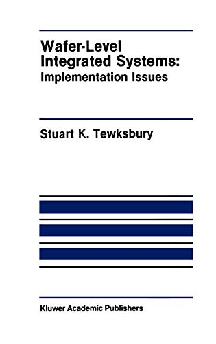 Wafer-Level Integrated Systems: Implementation Issues (The Springer International Series in ...