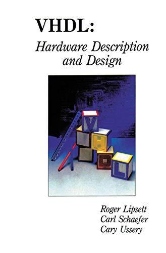 VHDL: Hardware Description and Design: Roger Lipsett, Carl