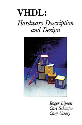 VHDL: Hardware Description and Design: Roger Lipsett