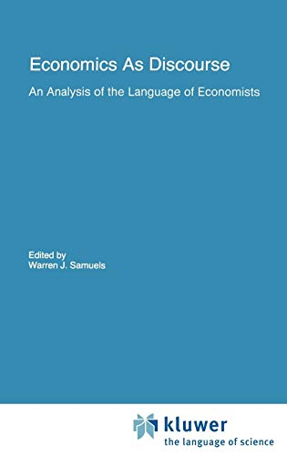 9780792390466: Economics As Discourse: An Analysis of the Language of Economists (Recent Economic Thought)