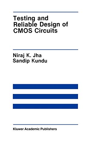 Testing and Reliable Design of CMOS Circuits: Jha, Niraj K.;