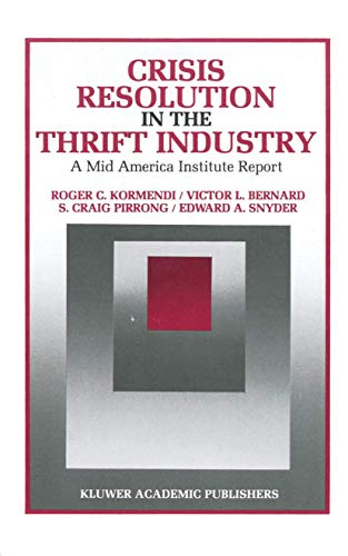 Crisis Resolution in the Thrift Industry: A: Kormendi, Roger C.,