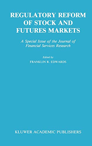 Regulatory Reform of Stock and Futures Markets: A Special Issue of the Journal of Financial ...