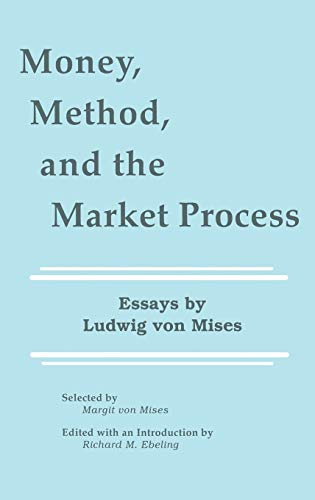 9780792391166: Money, Method, and the Market Process: Essays by Ludwig von Mises