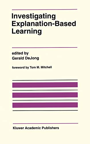 9780792391258: Investigating Explanation-Based Learning (The Springer International Series in Engineering and Computer Science)