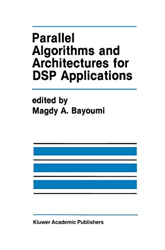 9780792392095: Parallel Algorithms and Architectures for DSP Applications (The Springer International Series in Engineering and Computer Science)