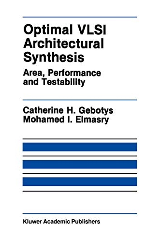 Optimal VLSI Architectural Synthesis : Area Performance and Testability: Gebotys, Catherine H.; ...