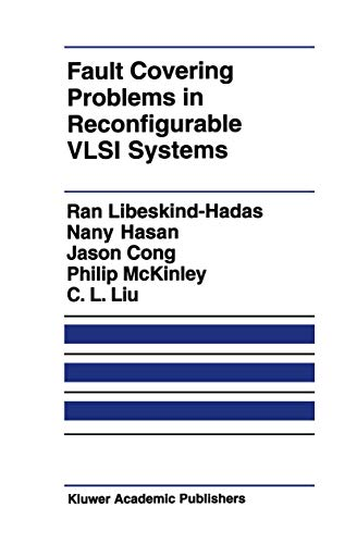 Fault Covering Problems in Reconfigurable VLSI Systems: Ran Libeskind-Hadas, Nany