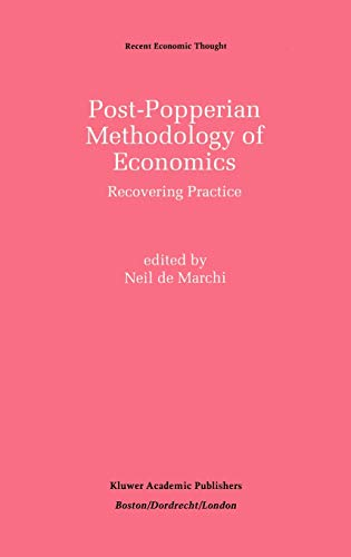 Post-Popperian Methodology of Economics: Recovering Practice (Recent Economic Thought)