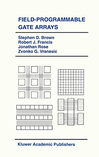 9780792392484: Field-Programmable Gate Arrays (The Springer International Series in Engineering and Computer Science)