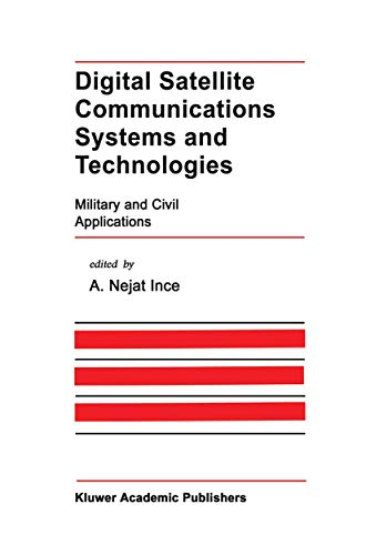 9780792392545: Digital Satellite Communications Systems and Technologies: Military and Civil Applications (The Springer International Series in Engineering and Computer Science)