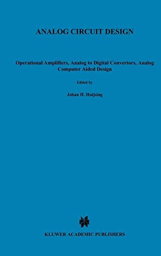 Analog Circuit Design: Operational Amplifiers, Analog to: Editor-Johan Huijsing; Editor-Rudy