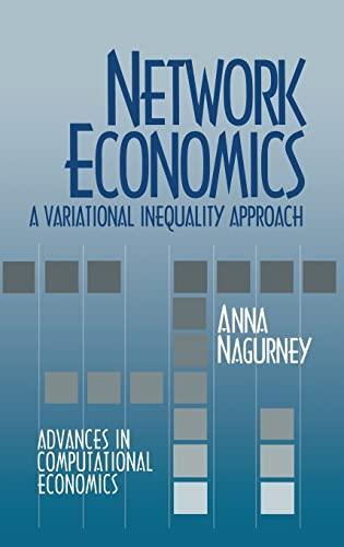 9780792392934: Network Economics: A Variational Inequality Approach (Advances in Computational Economics)