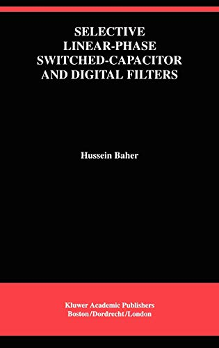 9780792392989: Selective Linear-Phase Switched-Capacitor and Digital Filters (The Springer International Series in Engineering and Computer Science)