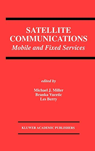 Satellite Communications Mobile and Fixed Services The Springer International Series in Engineering...