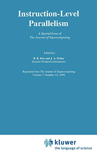 9780792393672: Instruction-Level Parallelism: A Special Issue of The Journal of Supercomputing (The Springer International Series in Engineering and Computer Science)