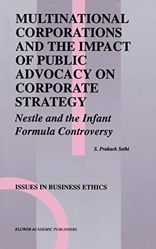 9780792393788: Multinational Corporations and the Impact of Public Advocacy on Corporate Strategy: Nestle and the Infant Formula Controversy