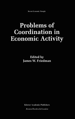 9780792393818: Problems of Coordination in Economic Activity (Recent Economic Thought)