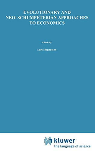 Evolutionary and neo-Schumpeterian approaches to economics.: Magnusson, Lars (ed.)