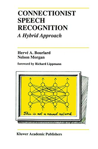 9780792393962: Connectionist Speech Recognition: A Hybrid Approach (The Springer International Series in Engineering and Computer Science)
