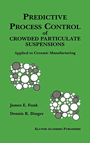 9780792394099: Predictive Process Control of Crowded Particulate Suspensions: Applied to Ceramic Manufacturing