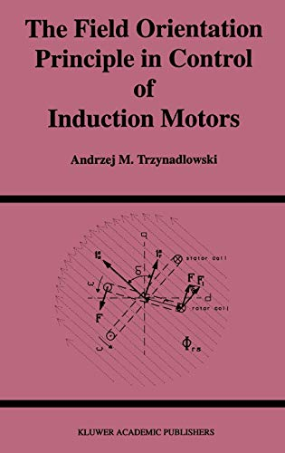 9780792394204: The Field Orientation Principle in Control of Induction Motors (Power Electronics and Power Systems)