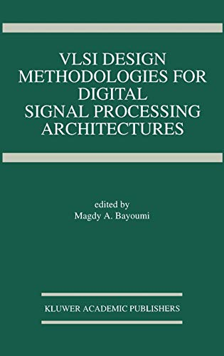 9780792394280: VLSI Design Methodologies for Digital Signal Processing Architectures (The Springer International Series in Engineering and Computer Science)