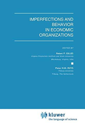 9780792394594: Imperfections and Behavior in Economic Organizations (Theory and Decision Library C)