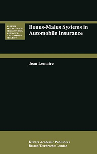 9780792395454: Bonus-Malus Systems in Automobile Insurance (Huebner International Series on Risk, Insurance and Economic Security)