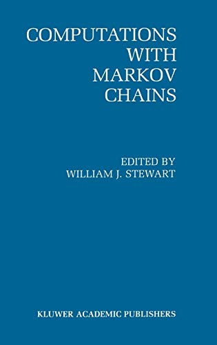 9780792395508: Computations with Markov Chains: Proceedings of the 2nd International Workshop on the Numerical Solution of Markov Chains