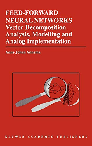 Feed-Forward Neural Networks: Vector Decomposition Analysis, Modelling and Analog Implementation: ...
