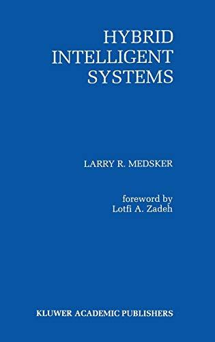 Hybrid Intelligent Systems: Medsker, Larry R.