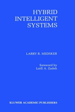 Hybrid Intelligent Systems: Larry R. Medsker