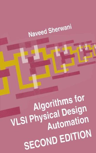 Algorithms for VLSI Physical Design Automation: Sherwani, Naveed