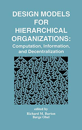 9780792396093: Design Models for Hierarchical Organizations: Computation, Information, and Decentralization
