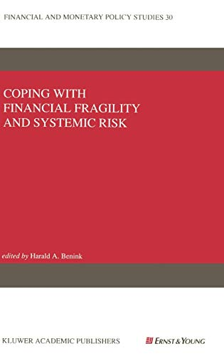 Coping with Financial Fragility and Systemic Risk Financial and Monetary Policy Studies