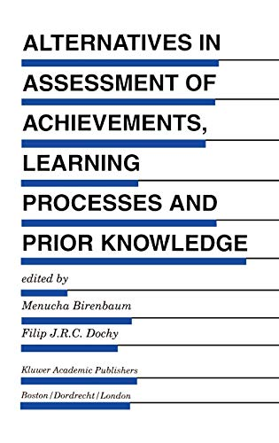 Alternatives in Assessment of Achievements, Learning Processes and Prior Knowledge (Evaluation in ...