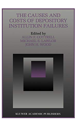 The Causes and Costs of Depository Institution: Editor-Allin F. Cottrell;