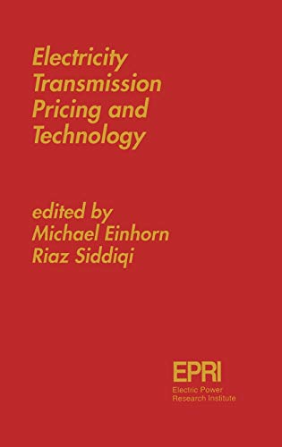 Electricity Transmission Pricing and Technology: Einhorn, M. Siddiqi,
