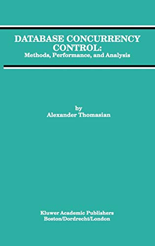 Database Concurrency Control. Methods, Performance, and Analysis.: Thomasian, Alexander