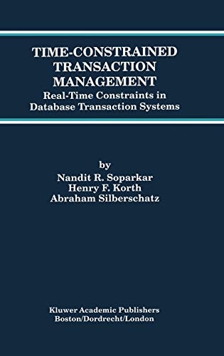 9780792397526: Time-Constrained Transaction Management: Real-Time Constraints in Database Transaction Systems (Advances in Database Systems)