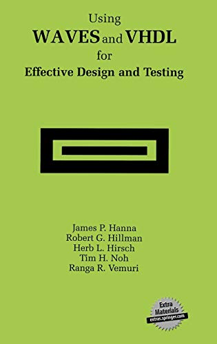 Using WAVES and VHDL for Effective Design: James P. Hanna