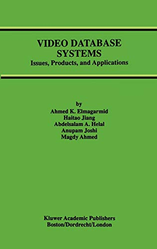 Video Database Systems: Issues, Products and Applications: Elmagarmid, Ahmed K.,