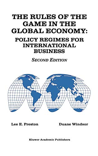 9780792398875: The Rules of the Game in the Global Economy: Policy Regimes for International Business