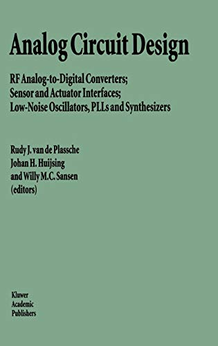 9780792399681: Analog Circuit Design: Rf Analog-To-Digital Converters; Sensor and Actuator Interfaces; Low-Noise Oscillators, Plls and Synthesizers