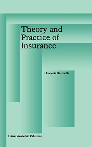 9780792399964: Theory and Practice of Insurance