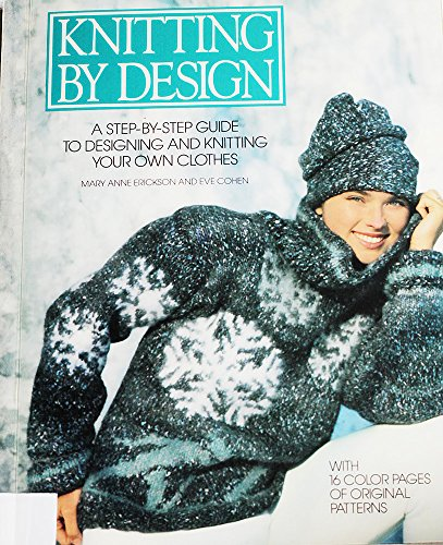9780792411291: Knitting by Design: A Step-By-Step Guide to Designing and Knitting Your Own Clothes