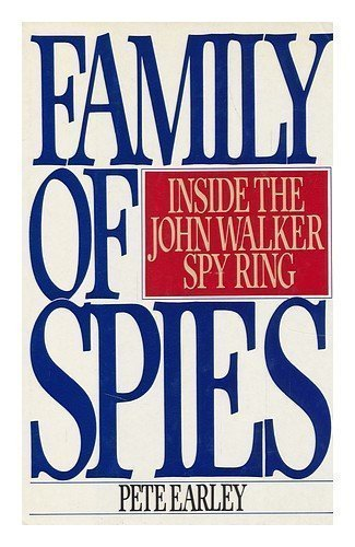 9780792412175: Family of Spies: Inside the John Walker Spy Ring by Earley, Pete (1988) Hardcover